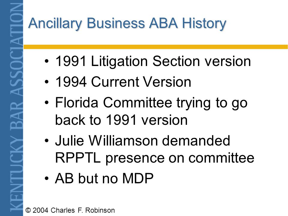 © 2004 Charles F. Robinson Ancillary Business Entity separate from law firm providing law-related (nonlegal) services