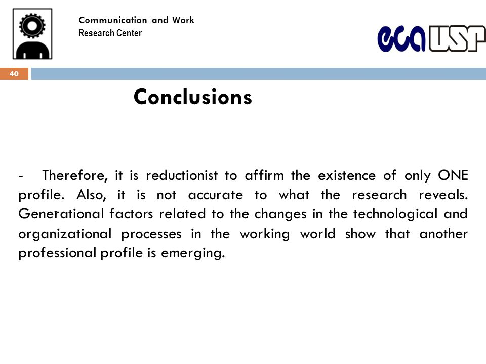 Conclusions - -Therefore, it is reductionist to affirm the existence of only ONE profile.