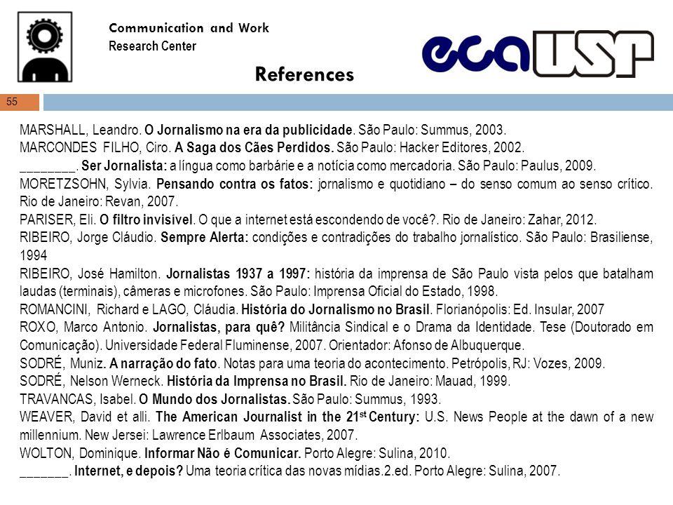 References MARSHALL, Leandro. O Jornalismo na era da publicidade.