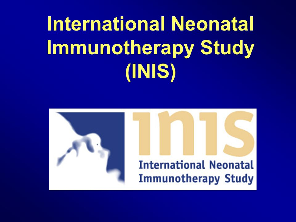 International Neonatal Immunotherapy Study (INIS)