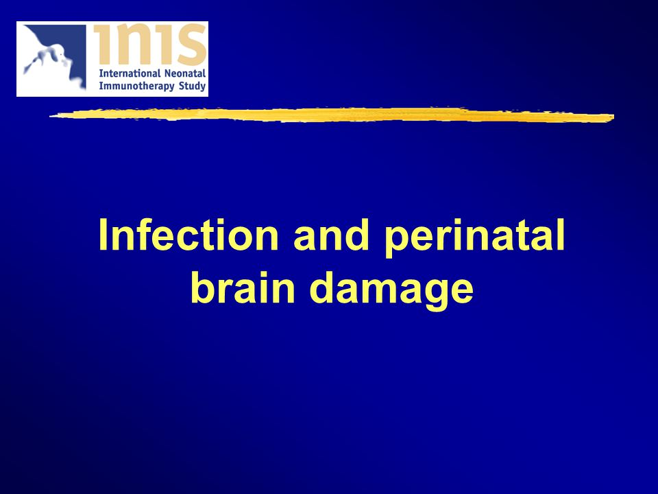 Infection and perinatal brain damage