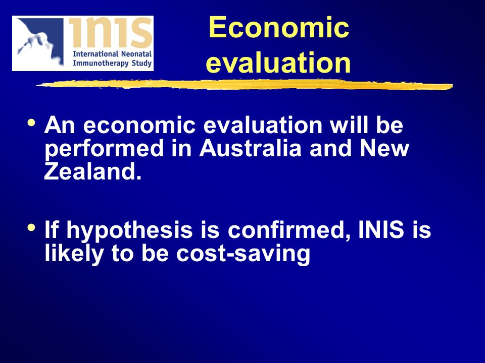 Economic evaluation An economic evaluation will be performed in Australia and New Zealand.