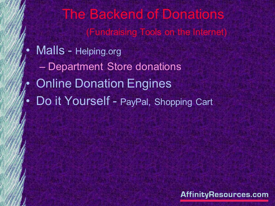 The Backend of Donations (Fundraising Tools on the Internet) Malls - Helping.org –Department Store donations Online Donation Engines Do it Yourself -