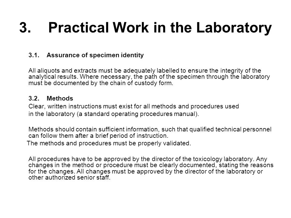 3.Practical Work in the Laboratory 3.1.Assurance of specimen identity All aliquots and extracts must be adequately labelled to ensure the integrity of