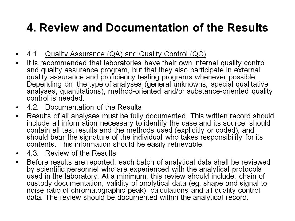 4. Review and Documentation of the Results 4.1.Quality Assurance (QA) and Quality Control (QC) It is recommended that laboratories have their own inte