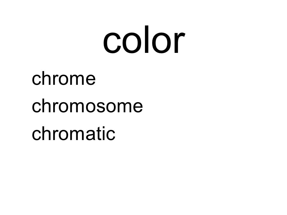 color chrome chromosome chromatic