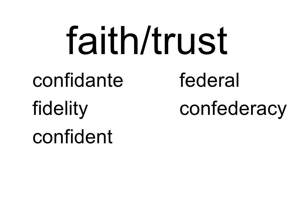 faith/trust confidantefederal fidelityconfederacy confident