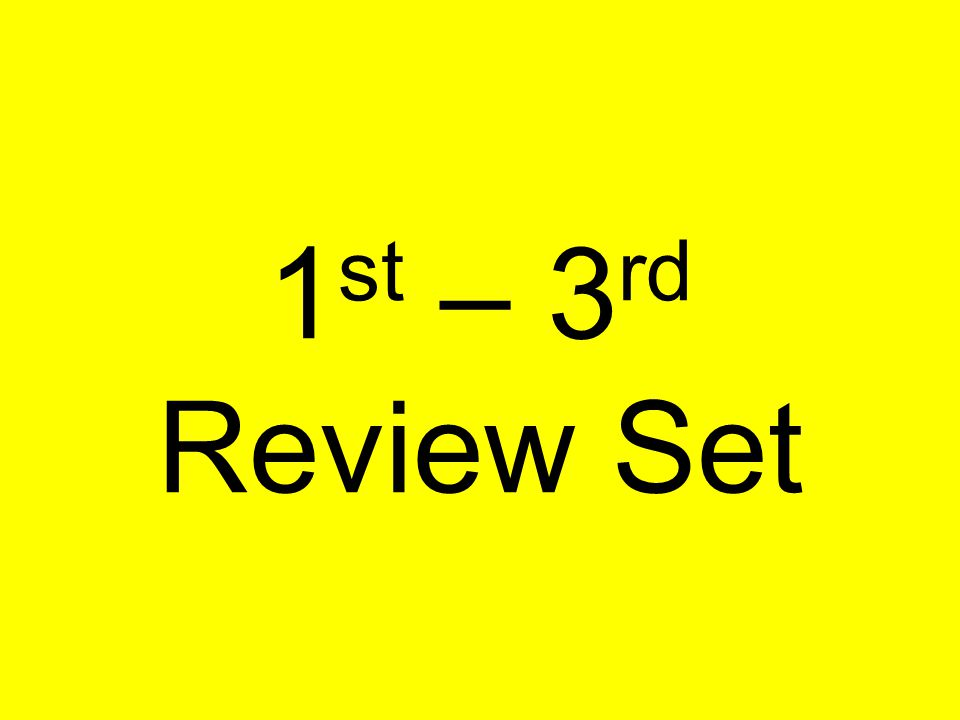 1 st – 3 rd Review Set