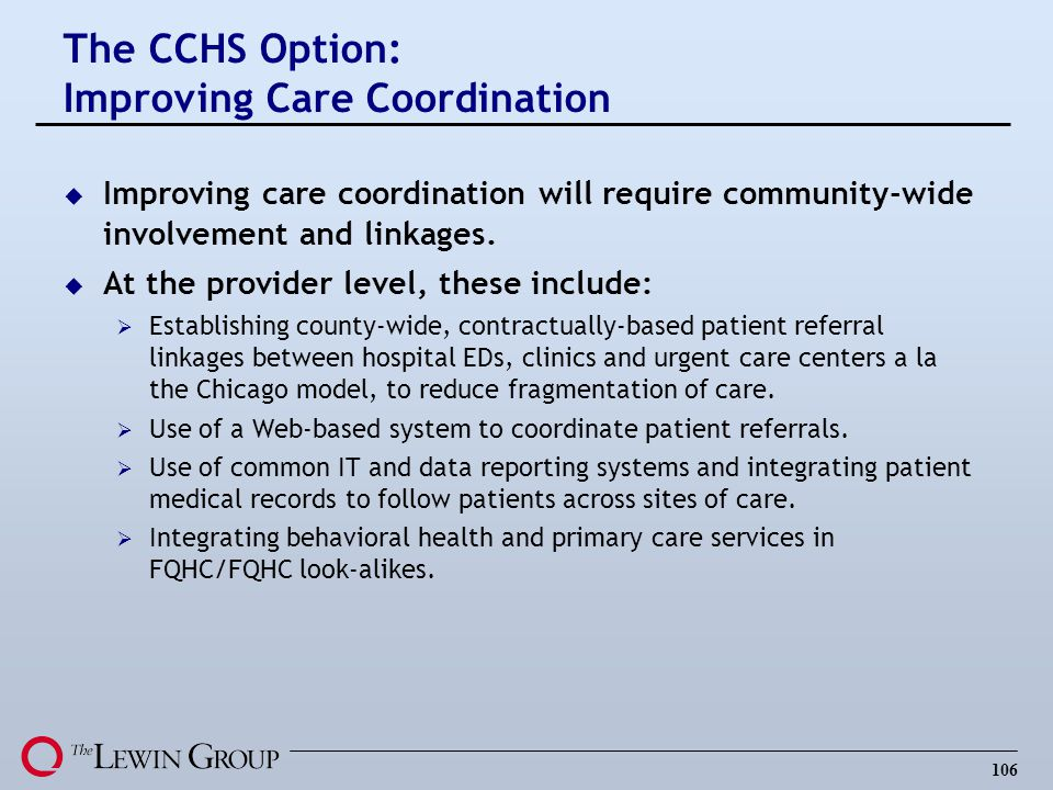 106 u Improving care coordination will require community-wide involvement and linkages. u At the provider level, these include: Establishing county-wi