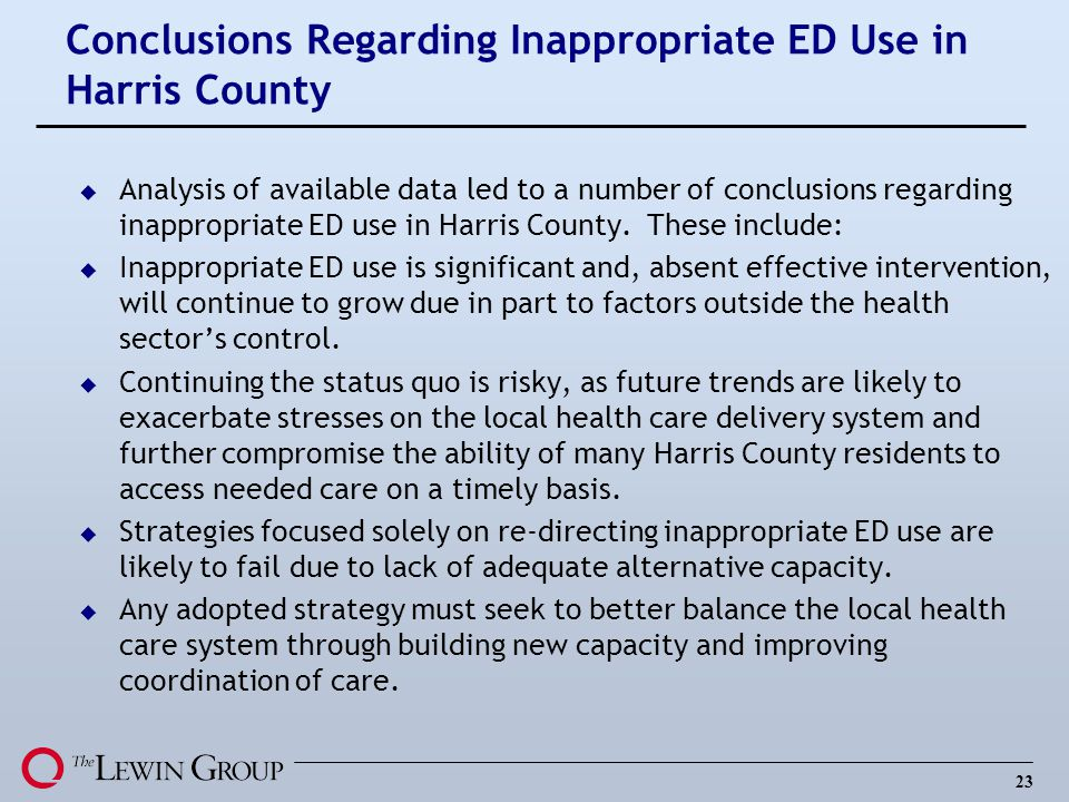 23 Conclusions Regarding Inappropriate ED Use in Harris County u Analysis of available data led to a number of conclusions regarding inappropriate ED