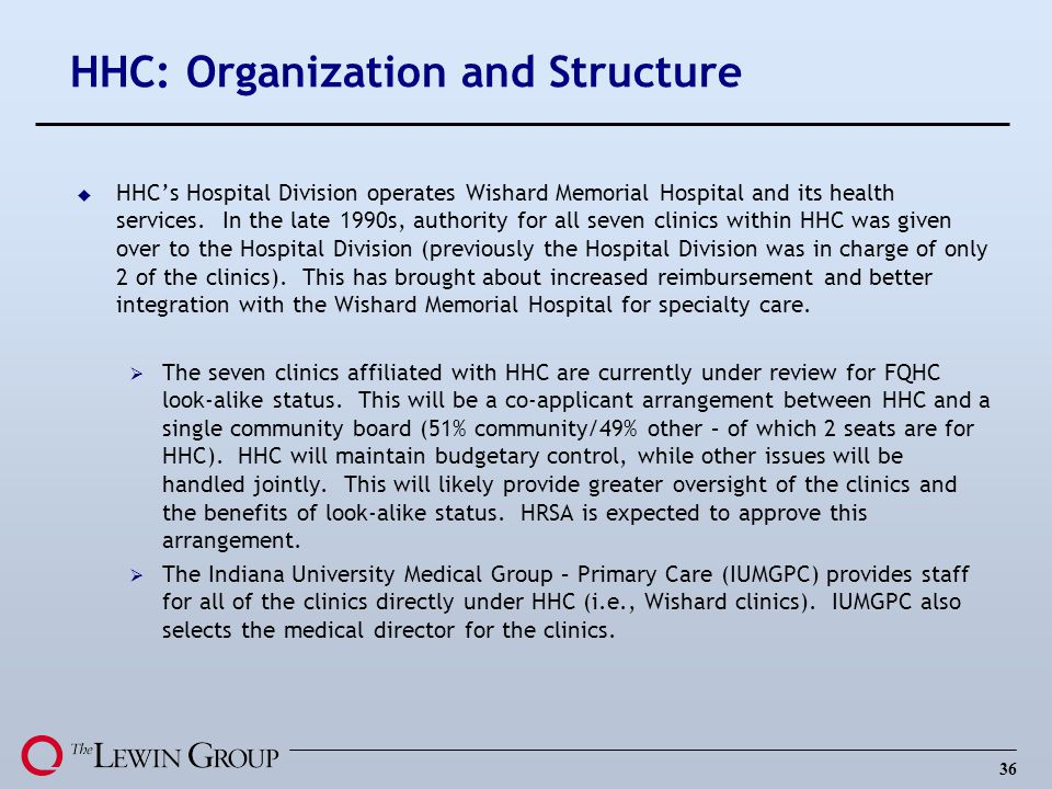 36 HHC: Organization and Structure u HHCs Hospital Division operates Wishard Memorial Hospital and its health services.