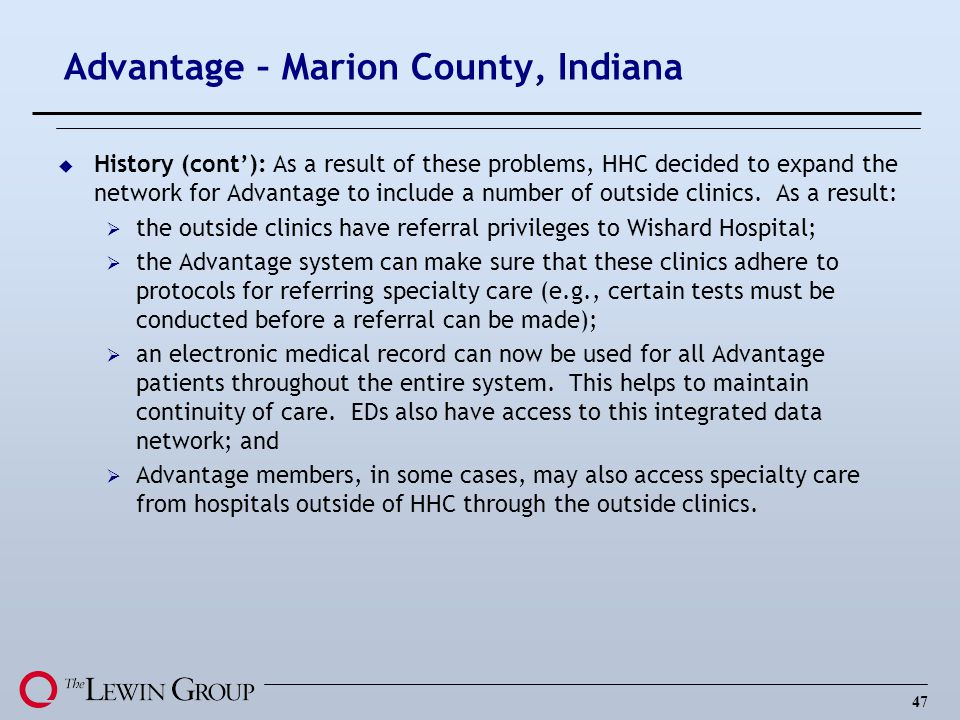 47 Advantage – Marion County, Indiana u History (cont): As a result of these problems, HHC decided to expand the network for Advantage to include a nu