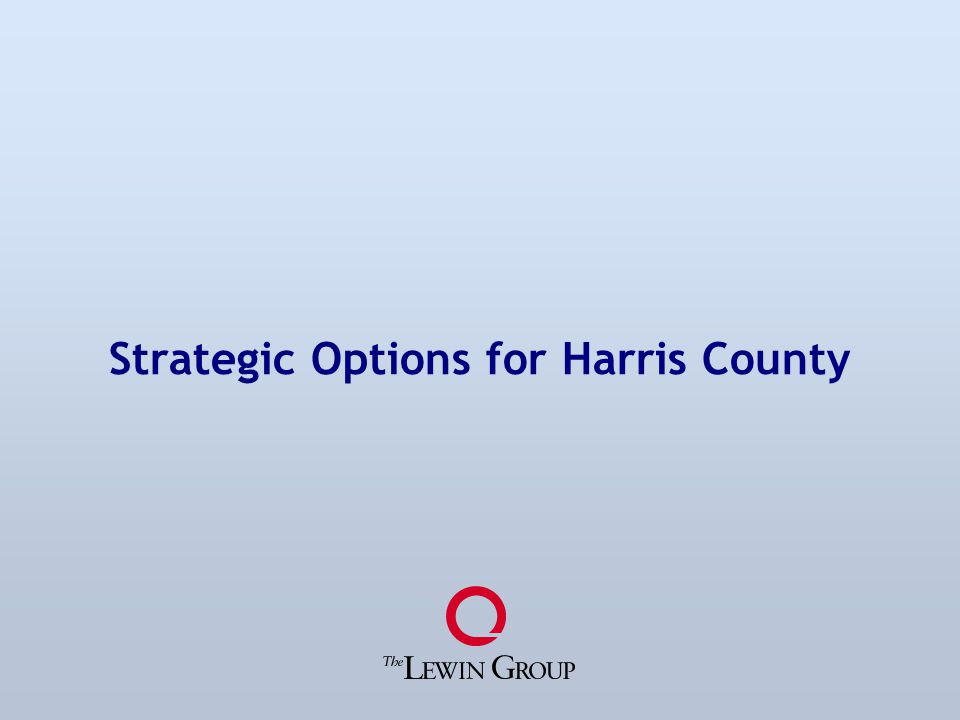 Strategic Options for Harris County