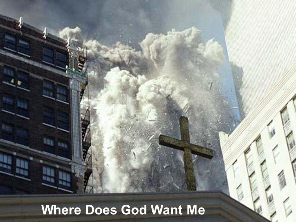 Where God Wants Me Where Does God Want Me