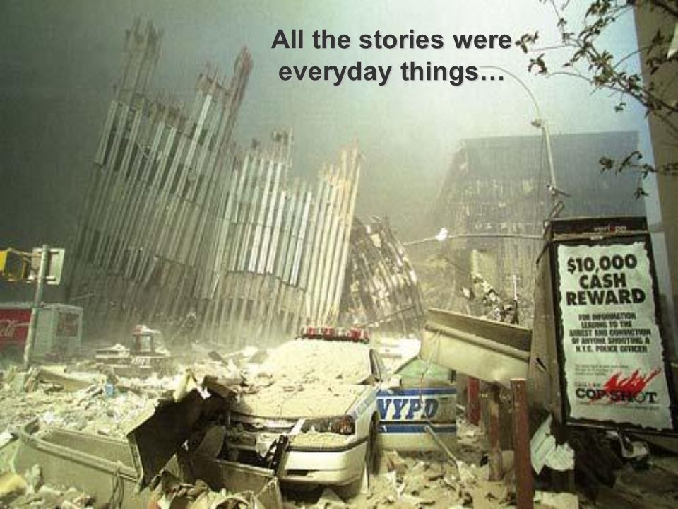 All the stories were everyday things… everyday things…