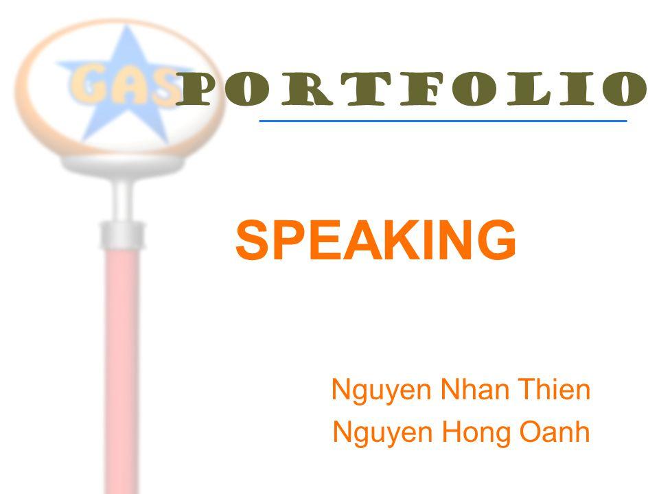 SPEAKING Nguyen Nhan Thien Nguyen Hong Oanh PORTFOLIO