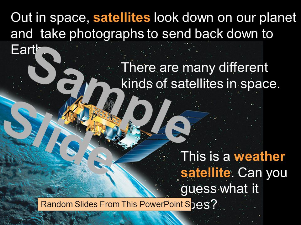 Out in space, satellites look down on our planet and take photographs to send back down to Earth. There are many different kinds of satellites in spac
