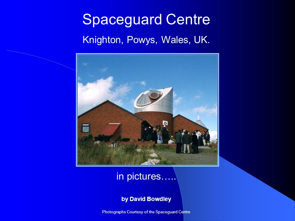Spaceguard Centre Knighton, Powys, Wales, UK. in pictures…..