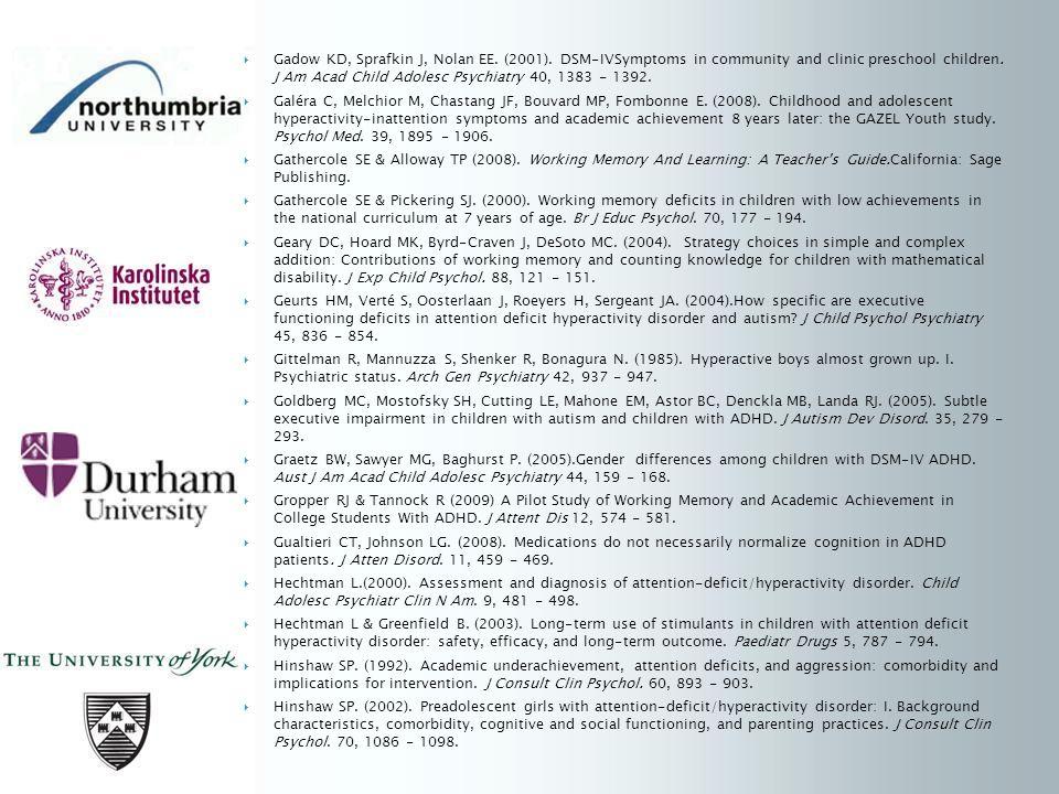 Gadow KD, Sprafkin J, Nolan EE. (2001). DSM-IVSymptoms in community and clinic preschool children.