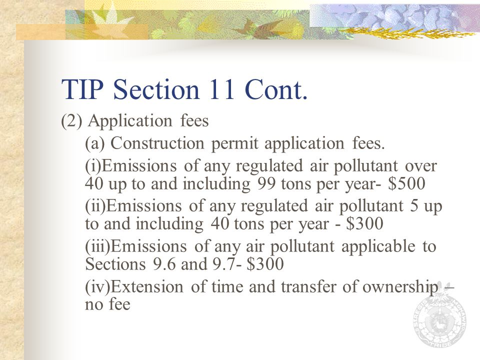 TIP Section 11 Cont. (2) Application fees (a) Construction permit application fees.