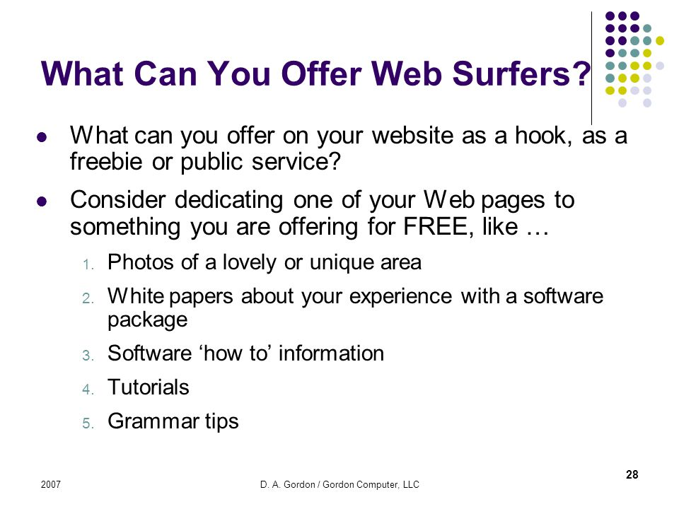 2007D. A. Gordon / Gordon Computer, LLC What Can You Offer Web Surfers.