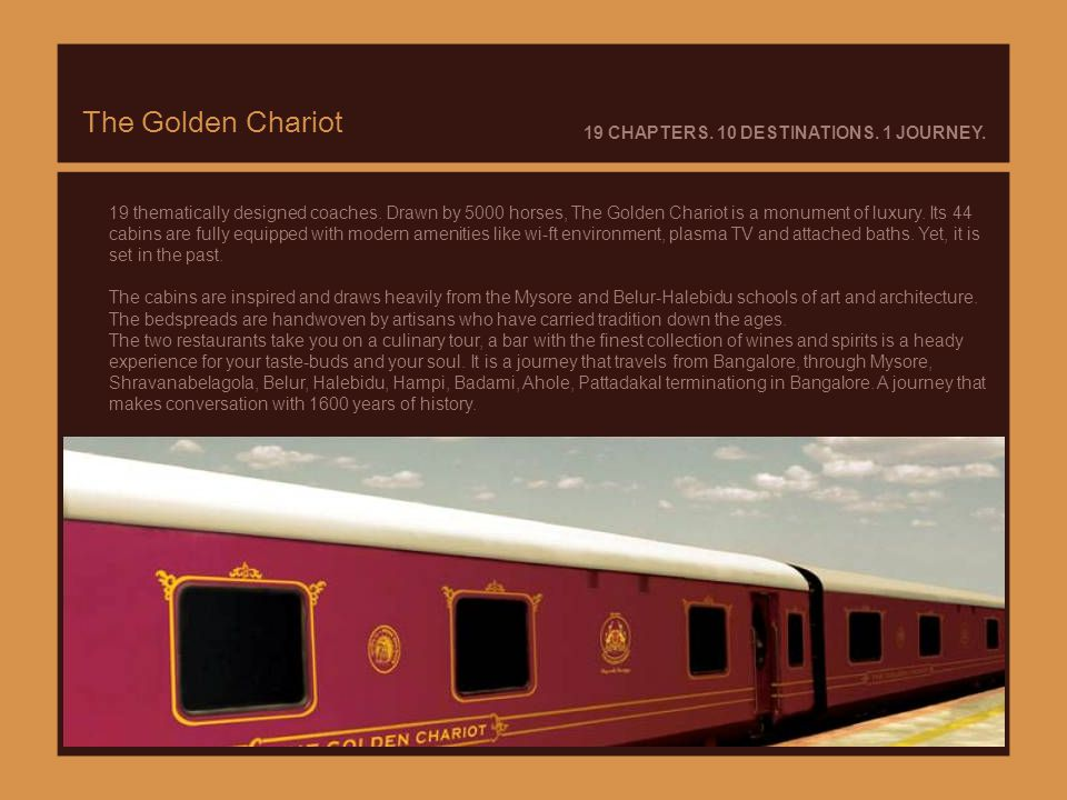 The Golden Chariot 19 CHAPTERS.10 DESTINATIONS. 1 JOURNEY.