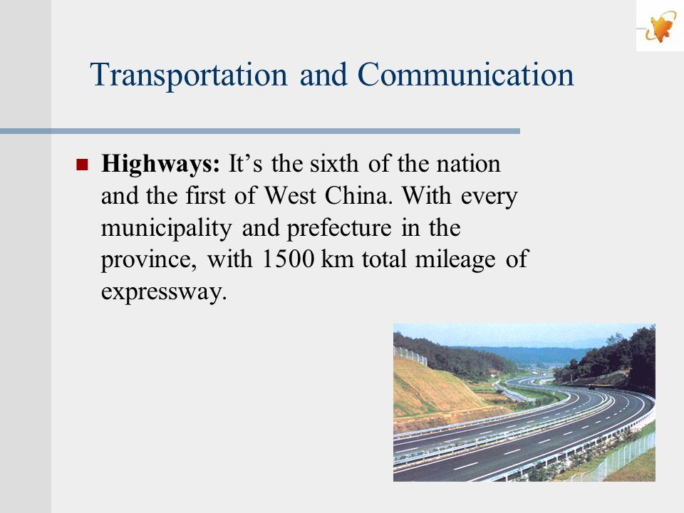 Transportation and Communication Highways: Its the sixth of the nation and the first of West China.