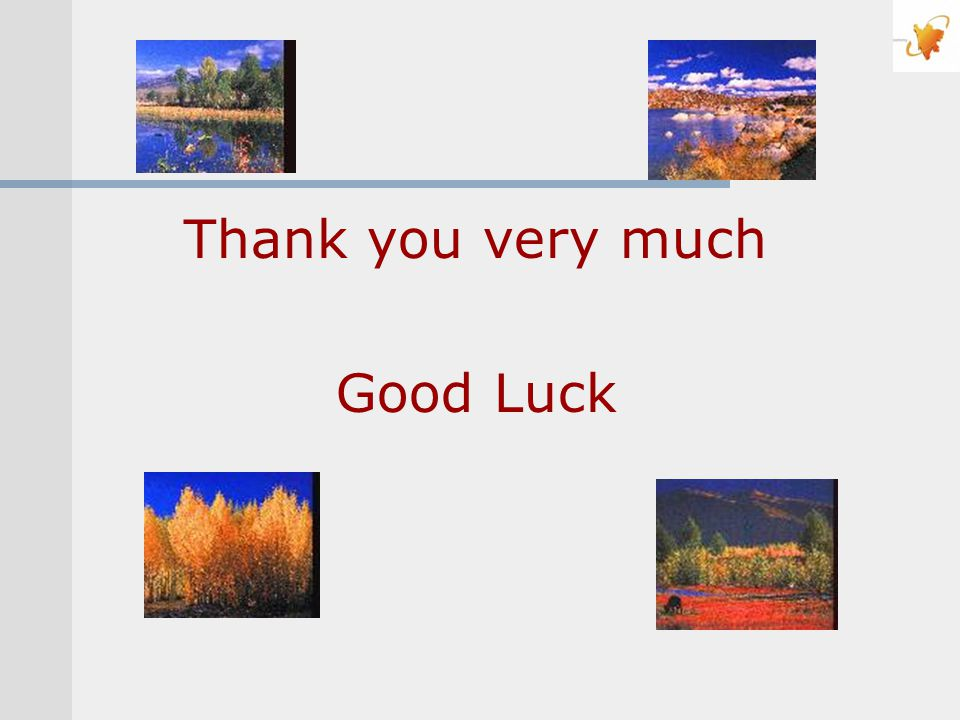 Thank you very much Good Luck