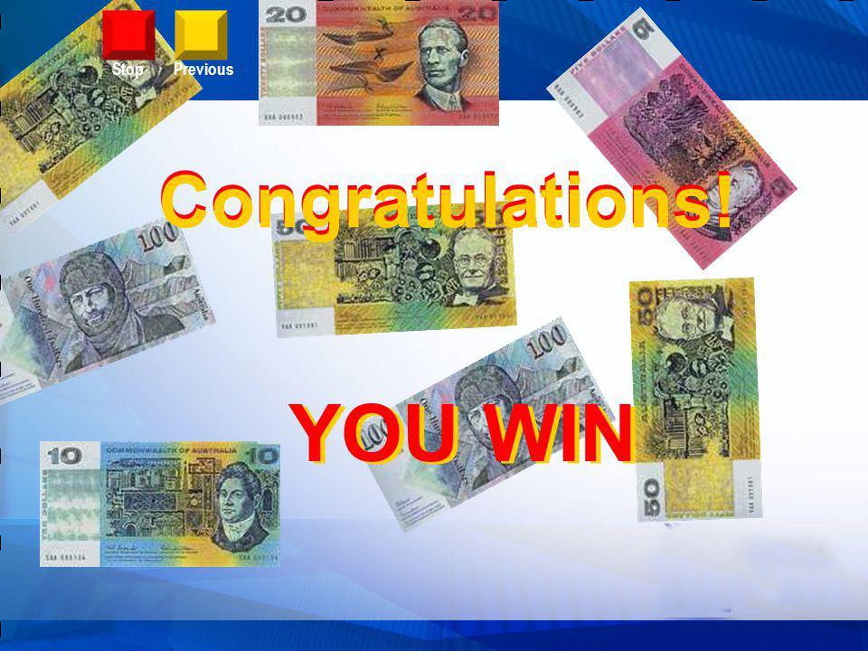 YOU WIN Congratulations! C o n g r a t u l a t i o n s ! StopPrevious