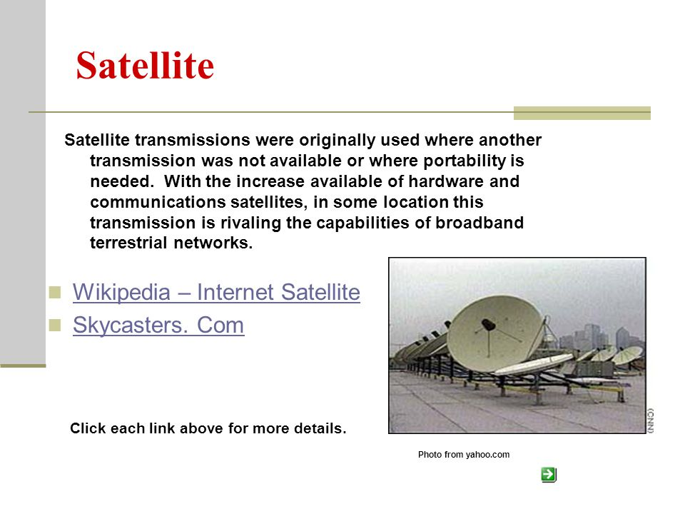 Satellite Wikipedia – Internet Satellite Skycasters. Com Satellite transmissions were originally used where another transmission was not available or