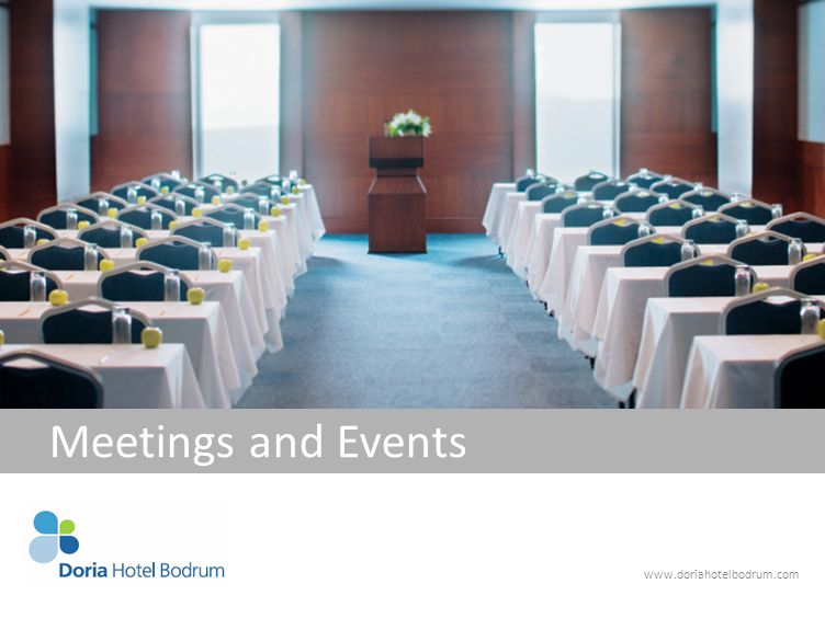 www.doriahotelbodrum.com Meetings and Events
