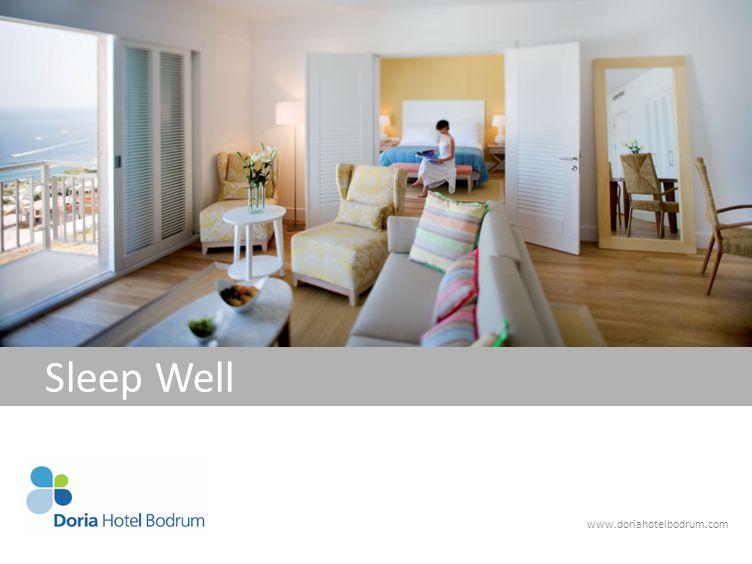 www.doriahotelbodrum.com Sleep Well