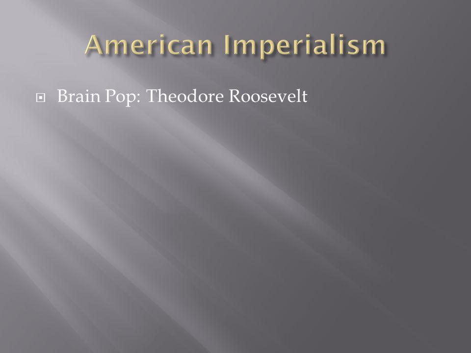 Brain Pop: Theodore Roosevelt
