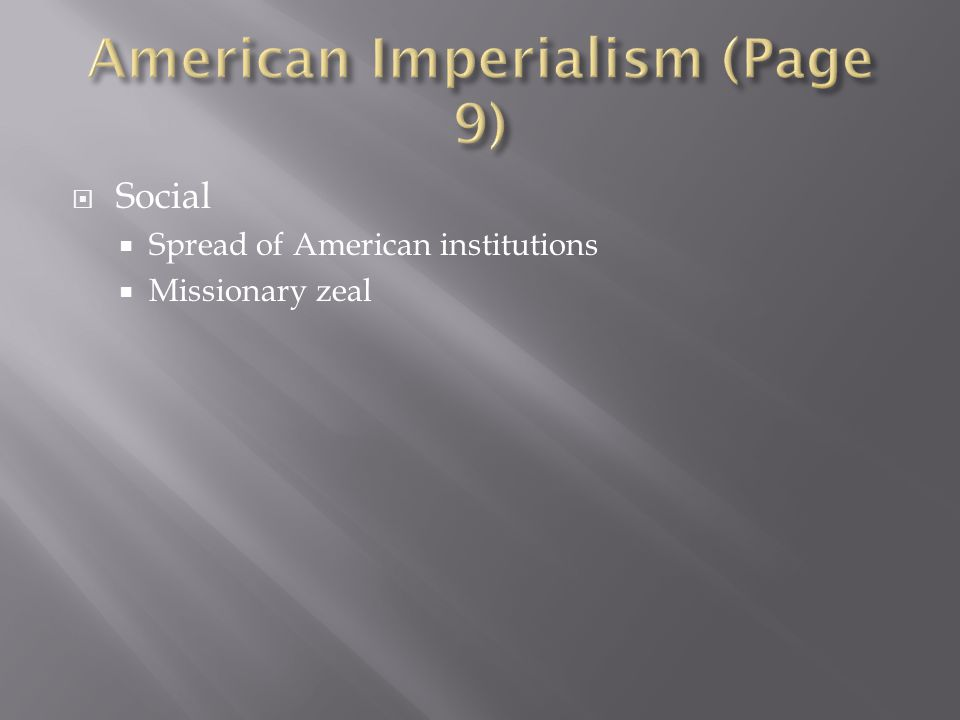 Social Spread of American institutions Missionary zeal