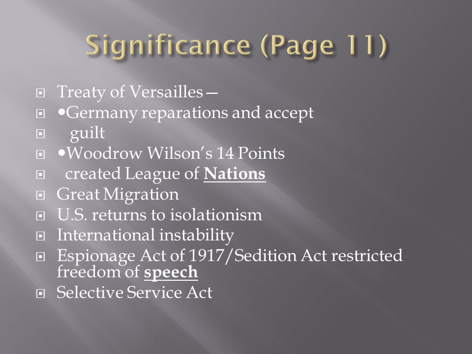 Treaty of Versailles Germany reparations and accept guilt Woodrow Wilsons 14 Points created League of Nations Great Migration U.S. returns to isolatio