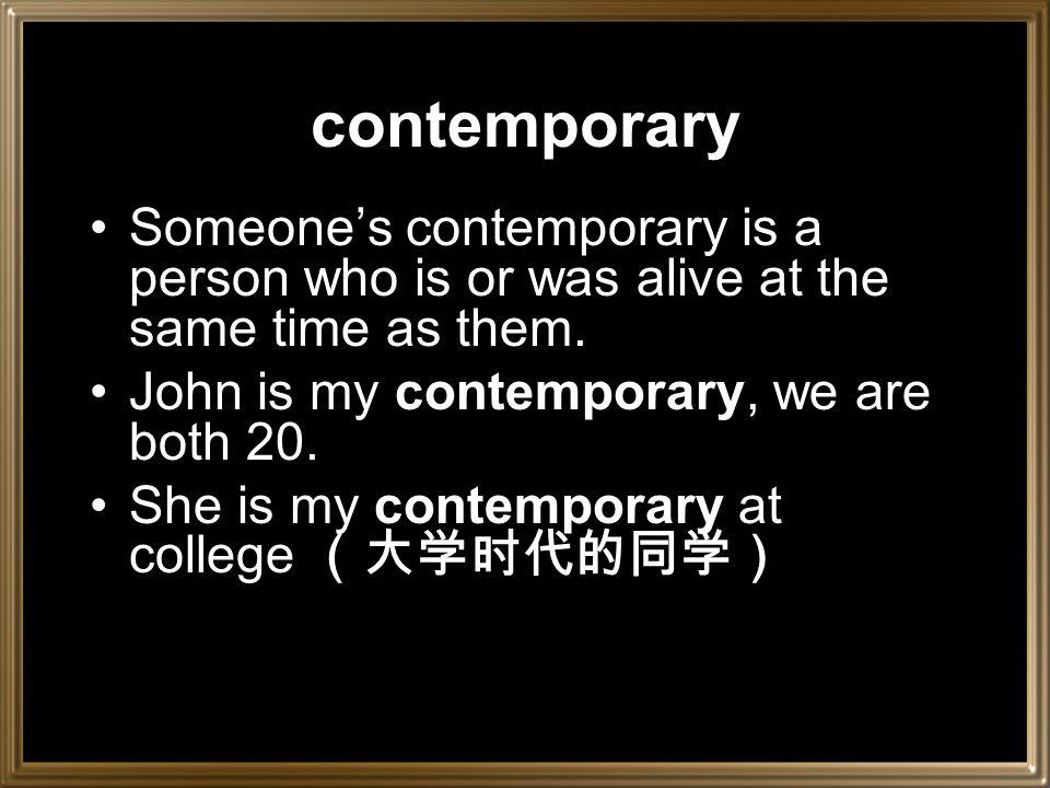 contemporary con-tempor-ary togethertimeadj.