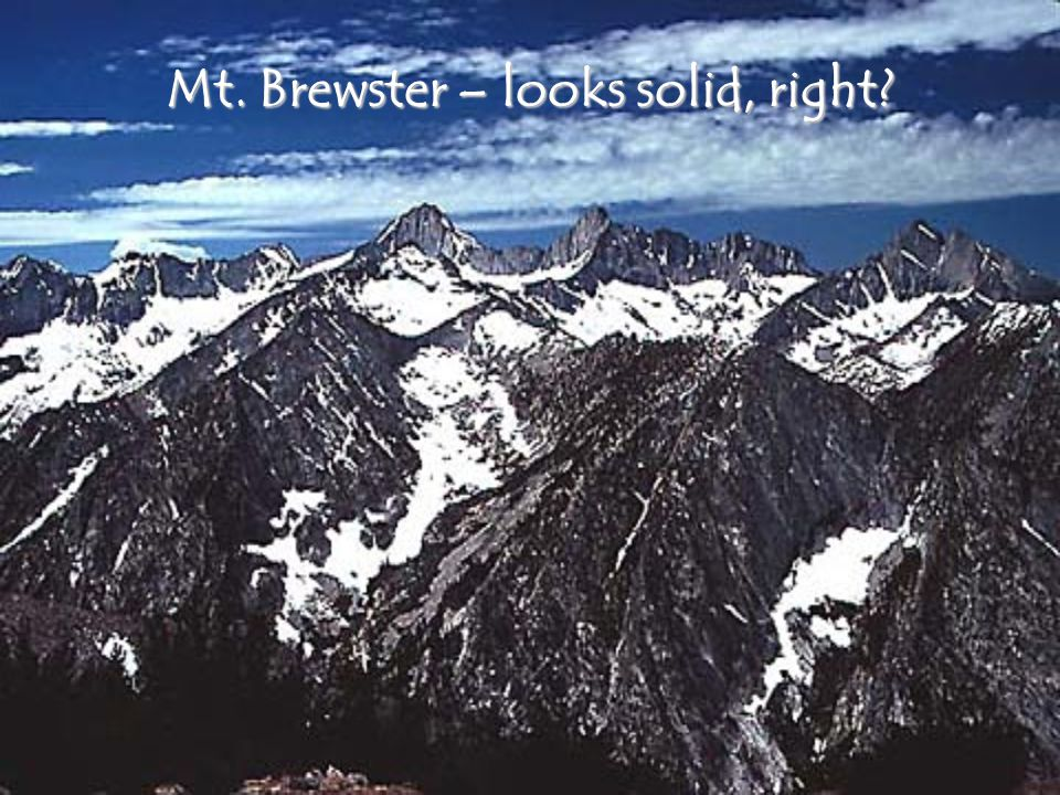 Mt. Brewster – looks solid, right?