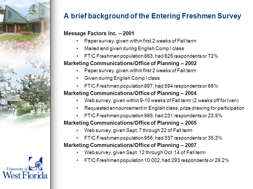 A brief background of the Entering Freshmen Survey Message Factors Inc.