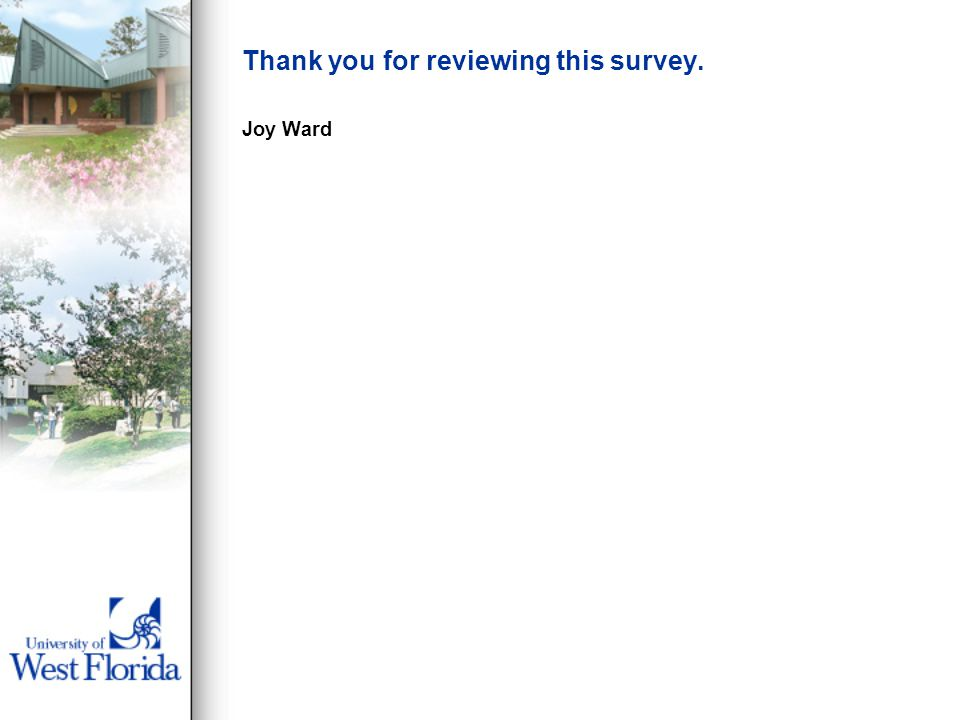 Thank you for reviewing this survey. Joy Ward