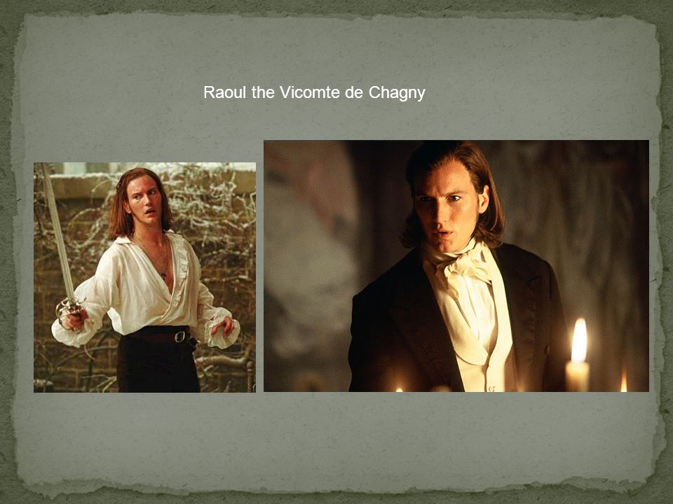Raoul the Vicomte de Chagny
