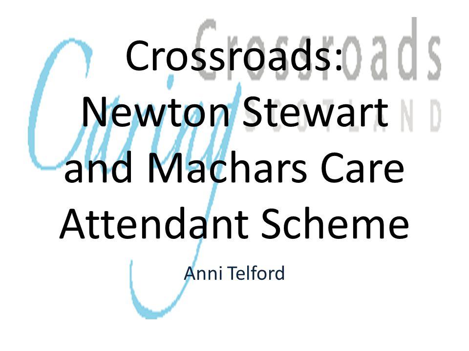 Crossroads: Newton Stewart and Machars Care Attendant Scheme Anni Telford