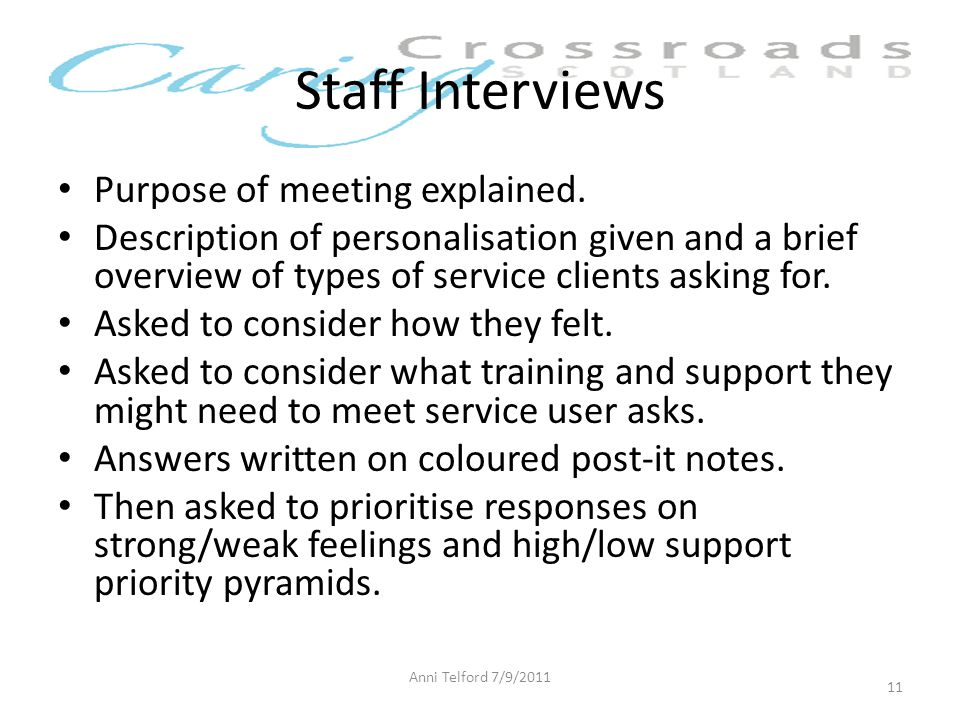 Staff Interviews Purpose of meeting explained.