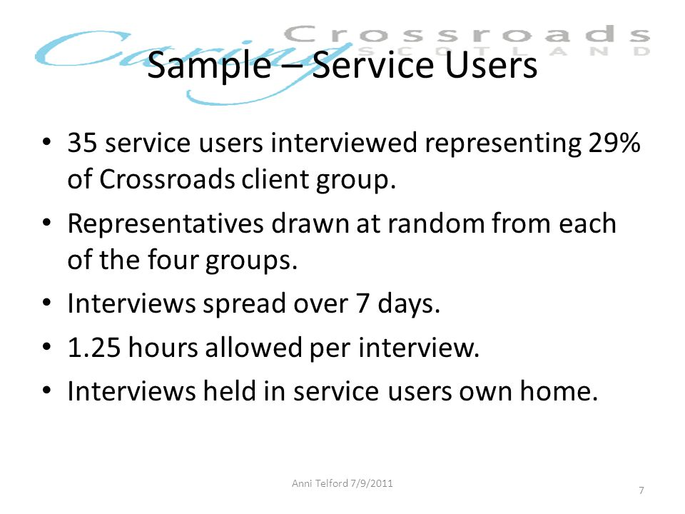 Sample – Service Users 35 service users interviewed representing 29% of Crossroads client group.