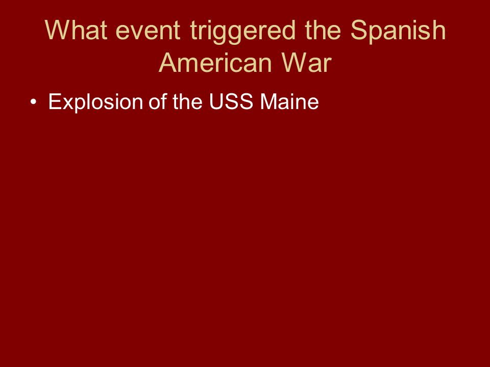 What event triggered the Spanish American War Explosion of the USS Maine