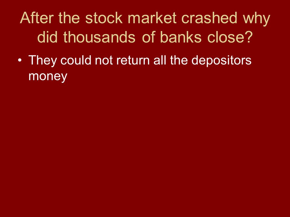 After the stock market crashed why did thousands of banks close.