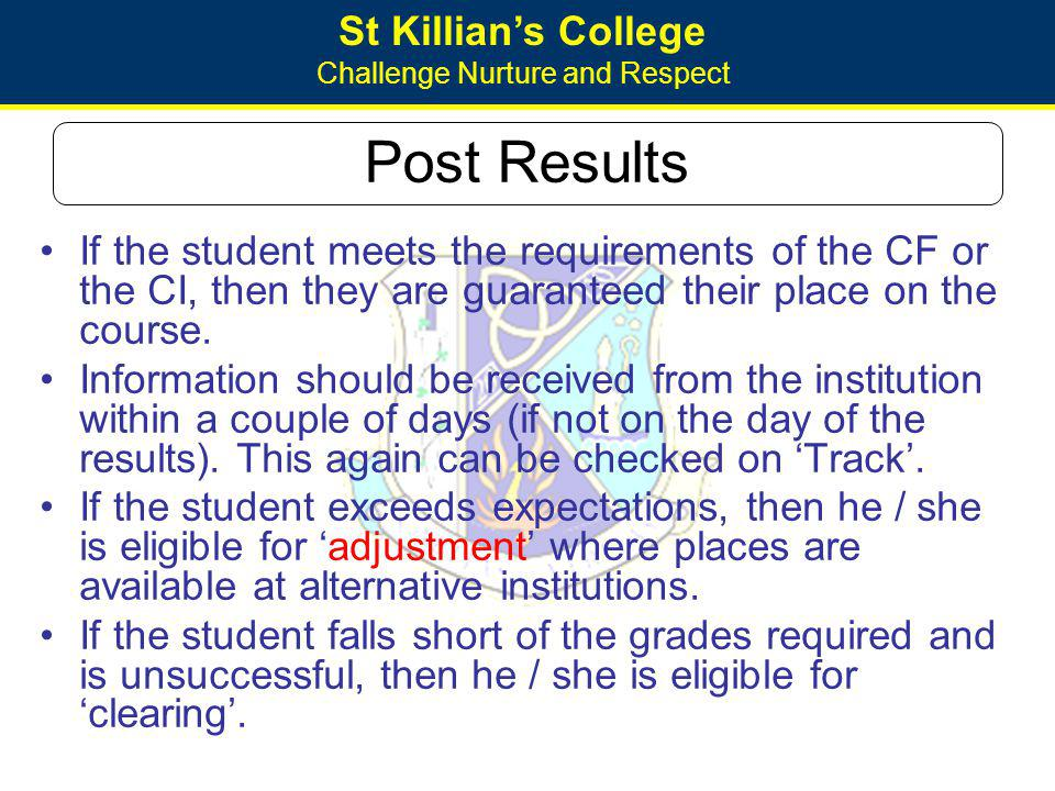 St Killians College Challenge Nurture and Respect Post Results If the student meets the requirements of the CF or the CI, then they are guaranteed the