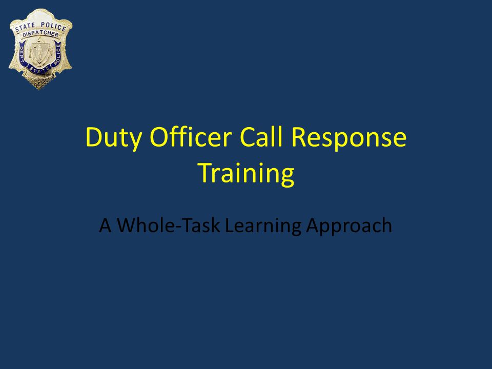 Duty Officer Call Response Training A Whole-Task Learning Approach