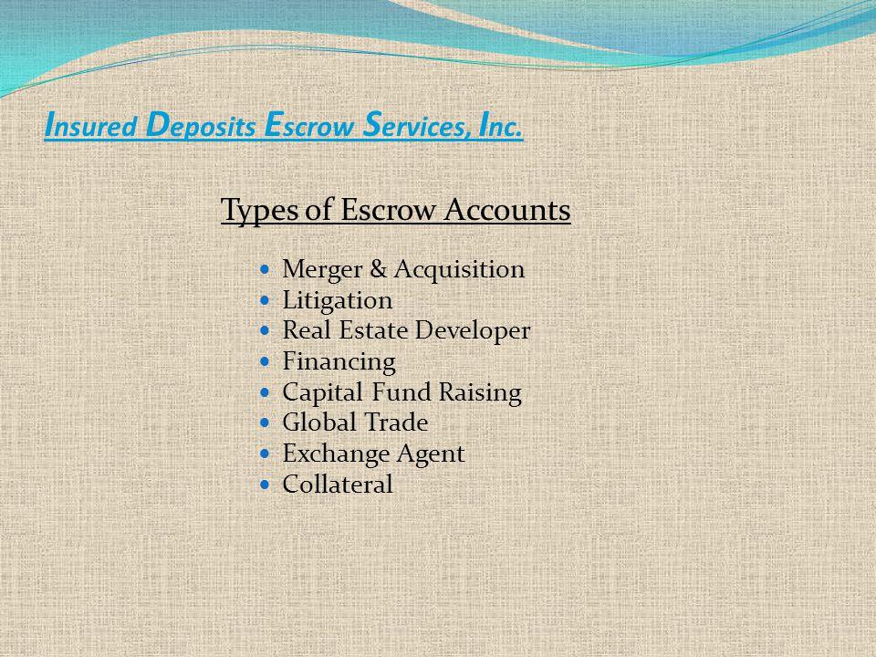 I nsured D eposits E scrow S ervices, I nc.
