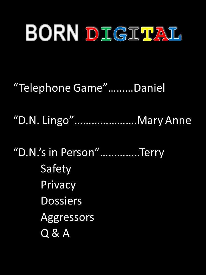 Telephone Game………Daniel D.N.