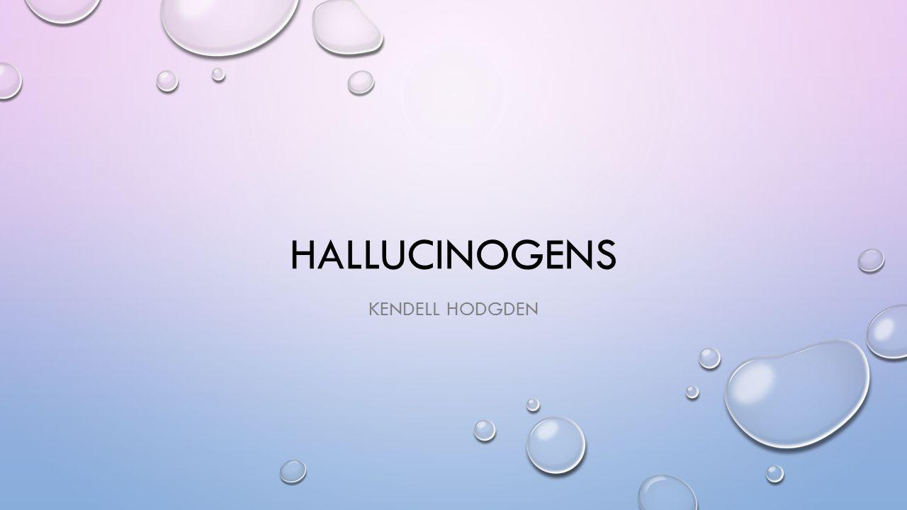HALLUCINOGENS KENDELL HODGDEN